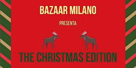 BAZAAR MILANO CHRISTMAS EDITION '19 biglietti