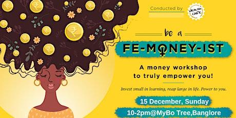 Be a Femoneyist Bangalore Workshop tickets