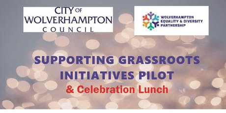 Wolverhampton Supporting Grassroots Initiatives Pilot & Celebration Lunch tickets