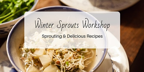 Sprouting Workshop: Healthy Winter Foods tickets