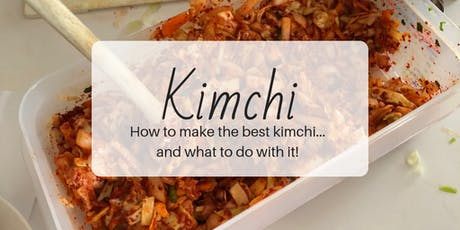 Kimchi Making Workshop: Fermentation 101 tickets