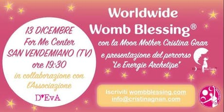 Worldwide Womb Blessing Benedizione del Grembo  Dicembre 2019 CONEGLIANO biglietti