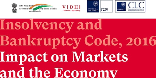 Insolvency and Bankruptcy Code, 2016: Impact  on Markets and the Economy