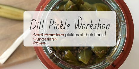 Dill Pickle Workshop: Fermentation 101 tickets