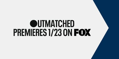 Outmatched (FOX TV TAPING) *LIMITED SEATS*
