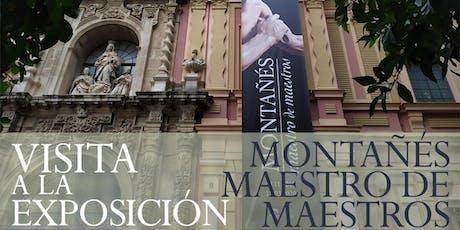 """Visitas Guiadas a la Exposición """"Montañés Maestro de Maestros"""" entradas"""