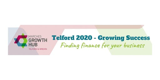 Telford 2020 - Finding Finance for your Business