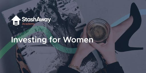 StashAway x Ginett Ladies Night: Investing for Women