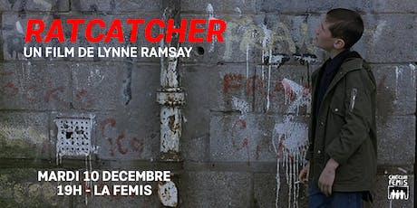 Ciné-club Fémis : Ratcatcher billets