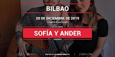 Concierto Sofía y Ander en Pause&Play Max Center entradas