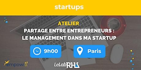 Formation / Partage entre entrepreneurs : le management dans ma startup tickets
