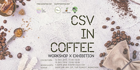 "G For Good - ""CSV in Coffee"" Exhibition & Workshops tickets"