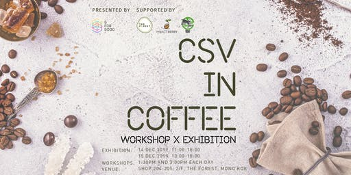 """G For Good - """"CSV in Coffee"""" Exhibition & Workshops"""