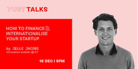 YUST Talks: How to finance and internationalise your startup billets