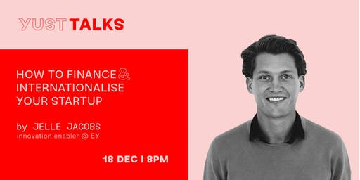 YUST Talks: How to finance and internationalise your startup