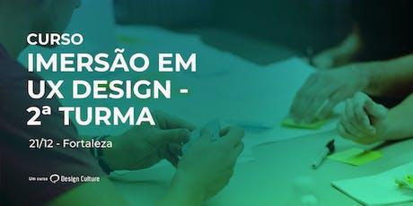 Curso Imersão em UX Design em Fortaleza - 2ª Turma ingressos