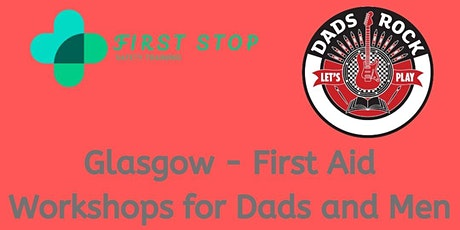 First Aid for Dads and Men - Glasgow tickets