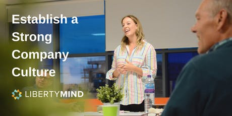 Establish A Strong Company Culture with Liberty Mind tickets