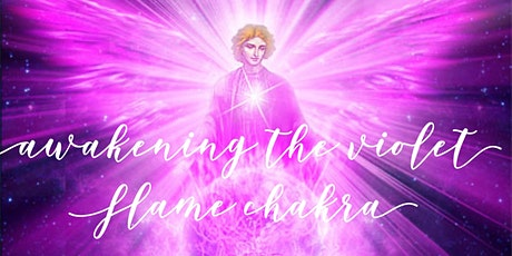 Awakening the Violet Flame Chakra : 14th Chakra of the New Galactic Age tickets