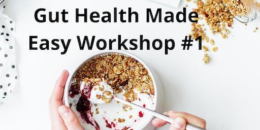 Gut Health Made Easy Workshop #1
