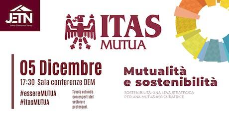 ITAS MUTUA. Mutualità e sostenibilità biglietti