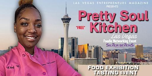 Pretty Soul Kitchen & Las Vegas Entrepreneurs Magazine  FOOD Tasting Event!