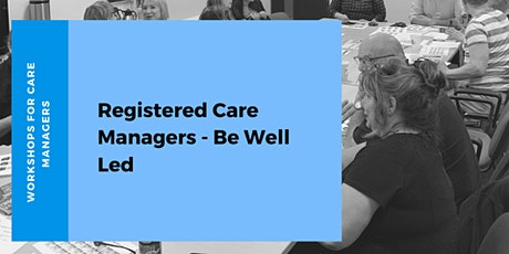 Registered Care Managers Course - Be Well Led tickets