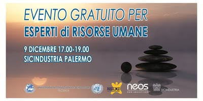 Evento gratuito Esperti Risorse Umane: 9 DICEMBRE Sicindustria PA (17-19)
