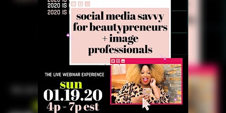 Social Media Savvy For Beautypreneurs and Image Professionals: A Webinar tickets