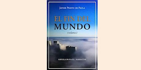 PRESENTACIÓN LIBRO «EL FIN DEL MUNDO», DE JAVIER PRIETO DE PAULA entradas