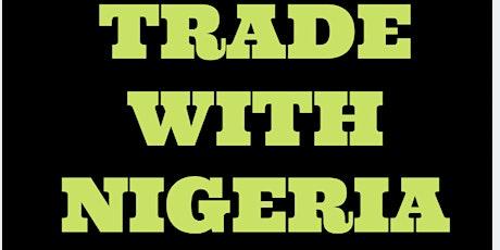 TRADE WITH NIGERIA tickets