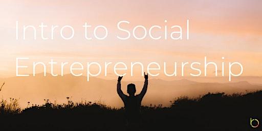 Free Workshop: Intro to Social Entrepreneurship