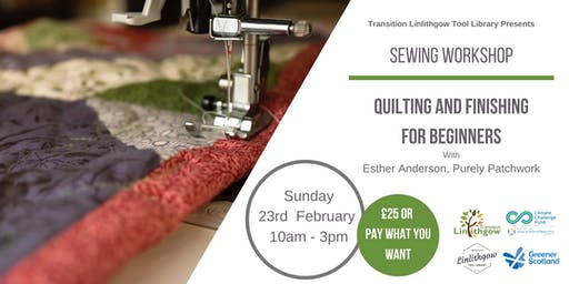 Sewing Workshop: Quilting and Finishing for Beginners