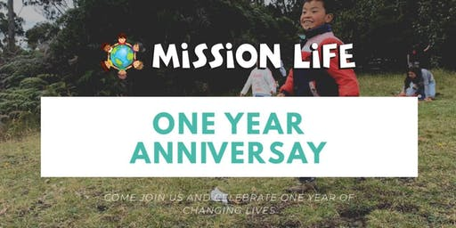 Mission Life - One Year Anniversary Celebration