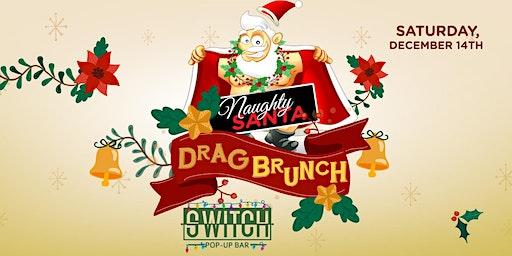 Naughty Santa Drag Brunch   Early Show