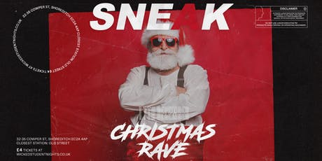 SNEAK- CHRISTMAS RAVE tickets