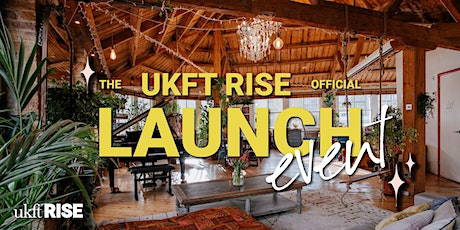 UKFT Rise Launch Event - Fashion start-ups tickets