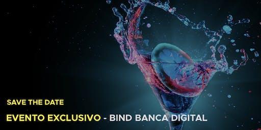 Evento Exclusivo - BIND Banca Digital