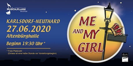 Me and my Girl Kalrsdorf-Neuthard tickets