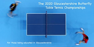 The 2020 Gloucestershire Butterfly Table Tennis...