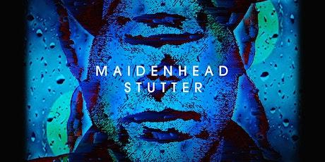 Maidenhead Stutter tickets