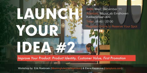 Launch your idea #2: improve your product
