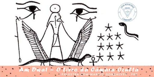 Palestra: Am Dwat - O Livro da Câmara Oculta com Márcio Gonçalves - FRC