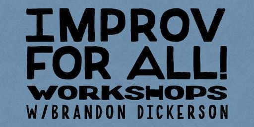 IMPROV FOR ALL!: Six Week Workshop w Brandon Dickerson (Starts Wed Jan 8th)