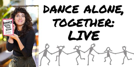 dance alone, together: LIVE tickets