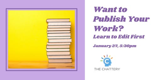 Want to Publish Your Work? Learn to Edit First