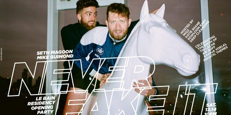 Never Fake It: Seth Magoon & Mike Guimond tickets