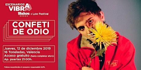 Confeti De Odio en Valencia - Escenarios Vibra Mahou x Low Festival entradas