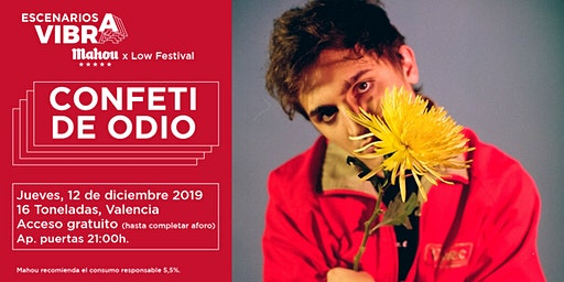 Confeti De Odio en Valencia - Escenarios Vibra Mahou x Low Festival