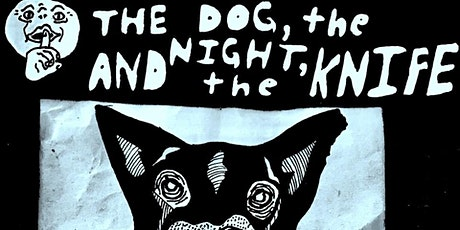 "SILENCIO Presents: ""The Dog, the Night, and the Knife"" tickets"